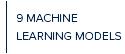 9 ML MODELS